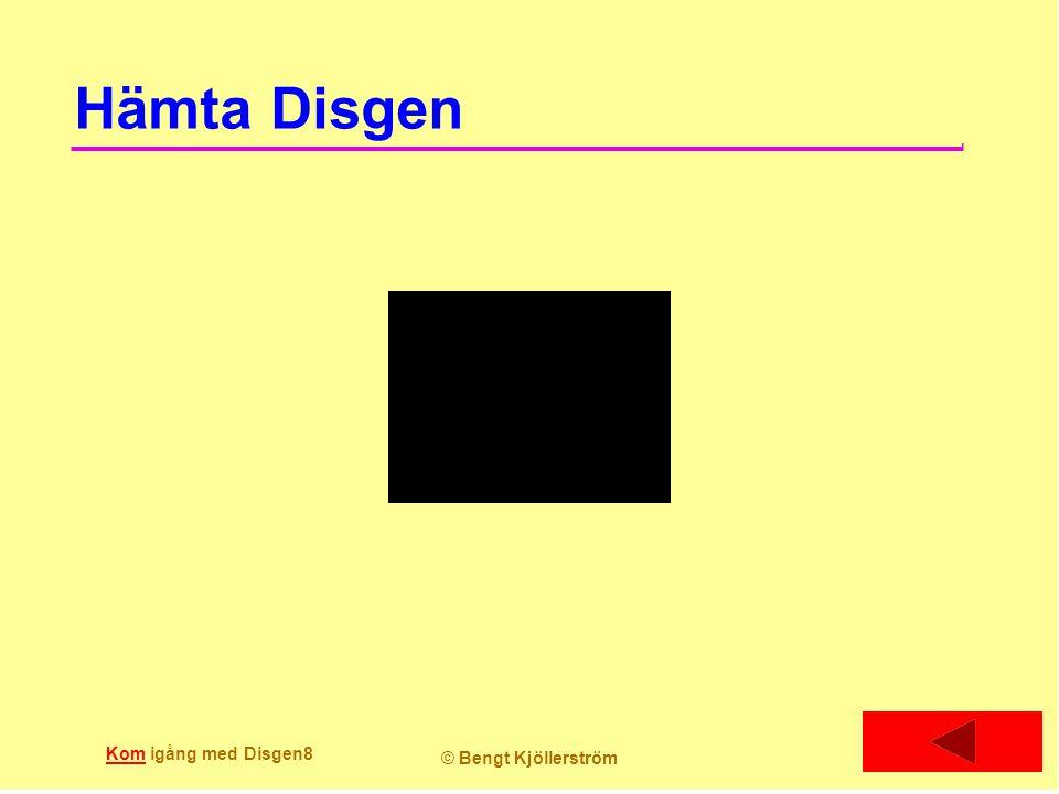 Hämta Disgen Kom igång med Disgen8 © Bengt Kjöllerström