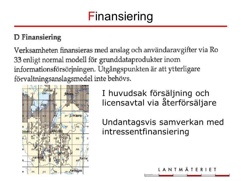 Finansiering I huvudsak försäljning och licensavtal via återförsäljare