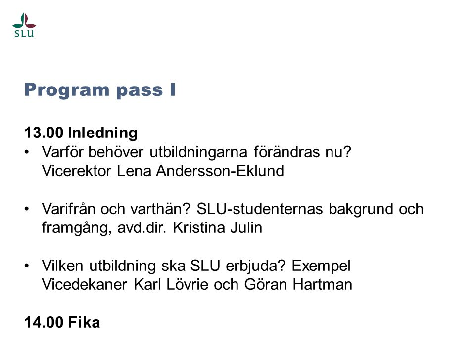Program pass I 13.00 Inledning