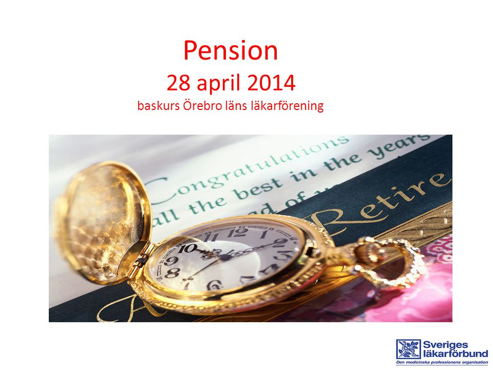 Pension 28 april 2014 baskurs Örebro läns läkarförening