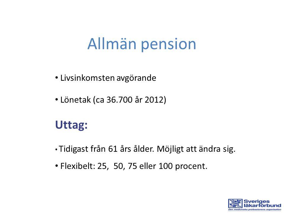 Allmän pension Uttag: Livsinkomsten avgörande