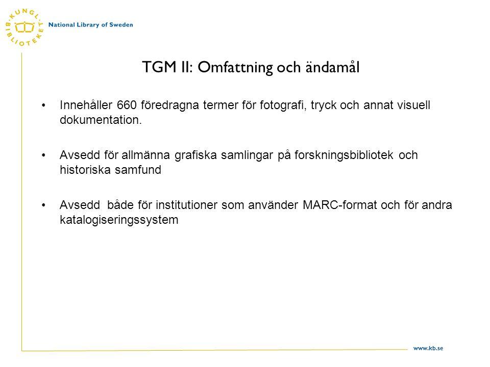 TGM II: Omfattning och ändamål
