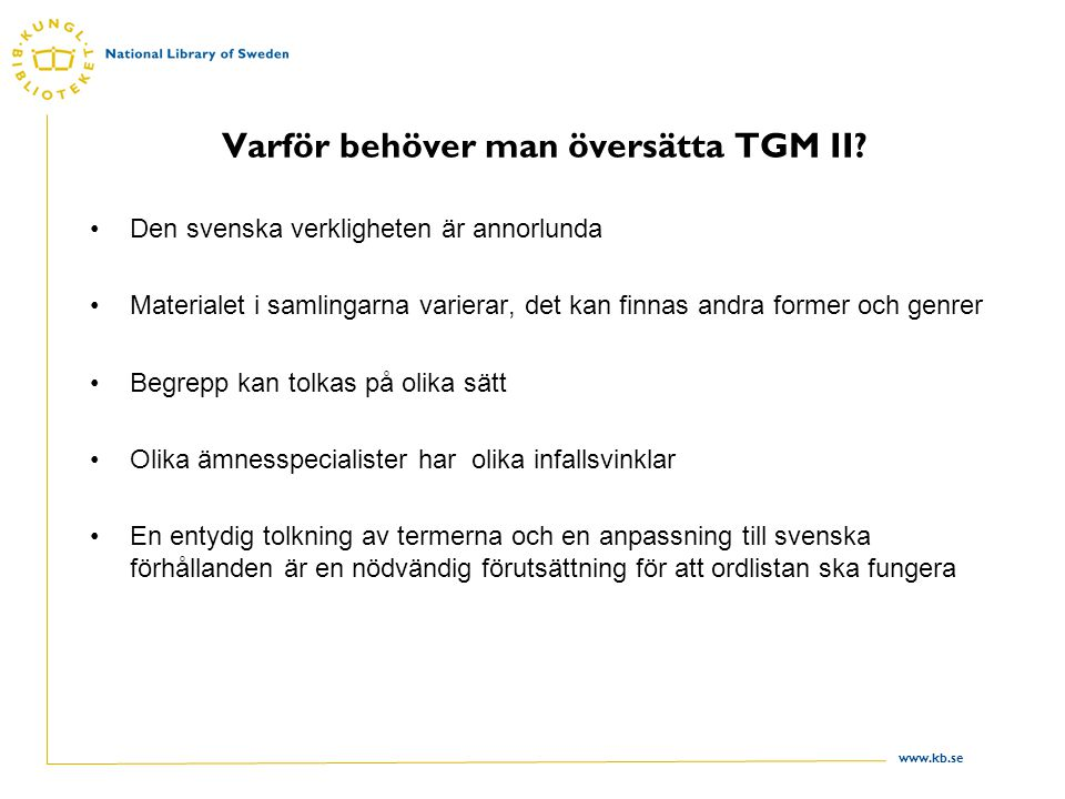 Varför behöver man översätta TGM II