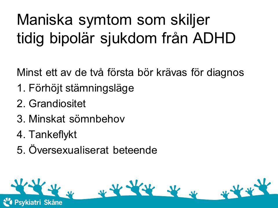 Maniska symtom som skiljer tidig bipolär sjukdom från ADHD