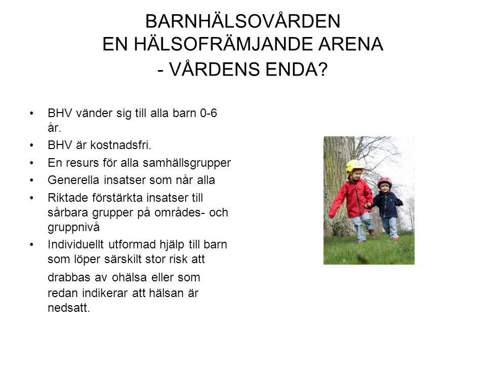 BARNHÄLSOVÅRDEN EN HÄLSOFRÄMJANDE ARENA - VÅRDENS ENDA