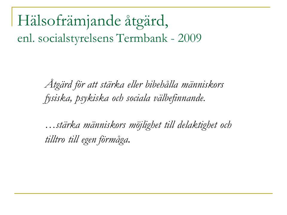 Hälsofrämjande åtgärd, enl. socialstyrelsens Termbank - 2009