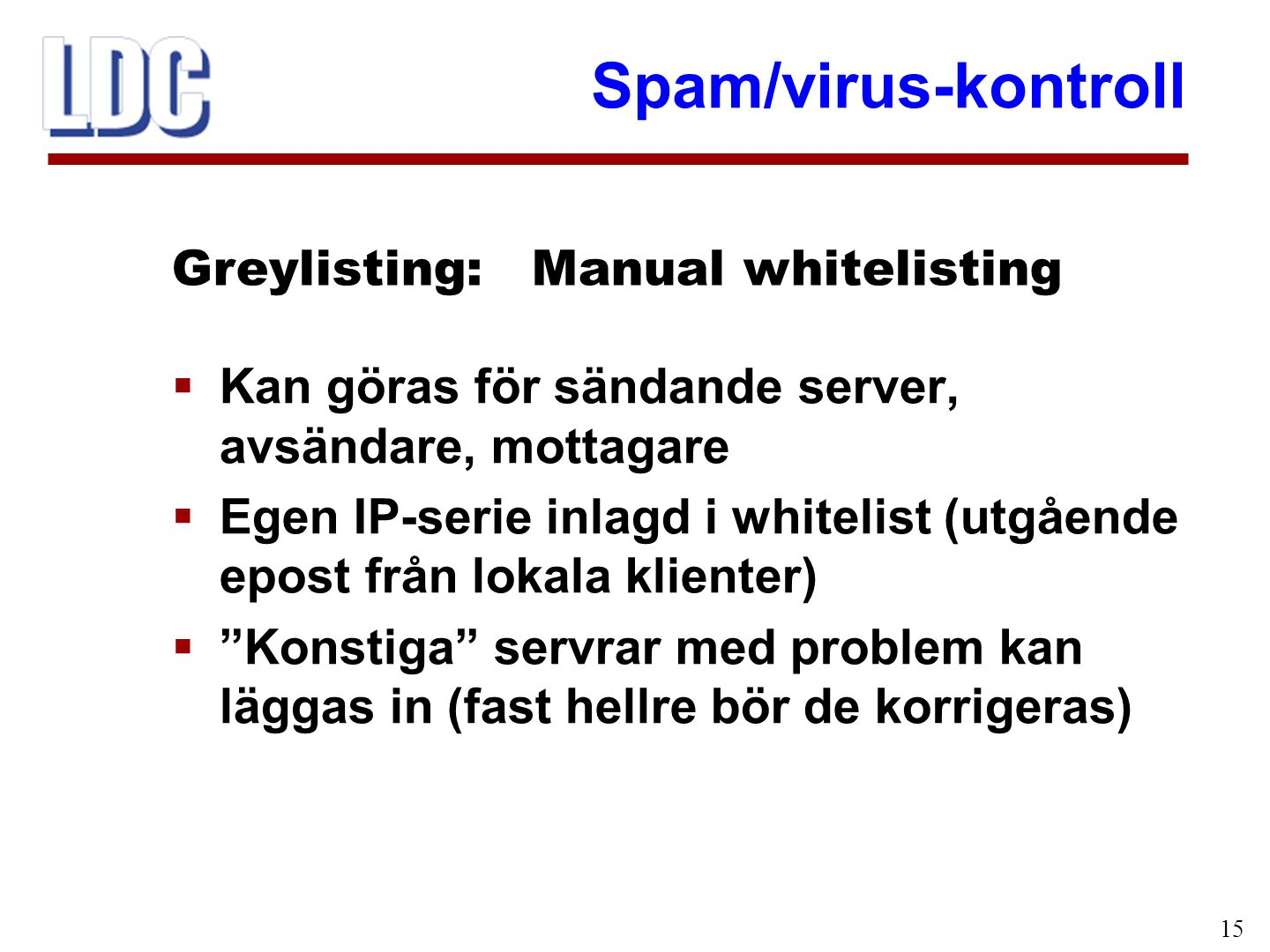 Greylisting: Manual whitelisting