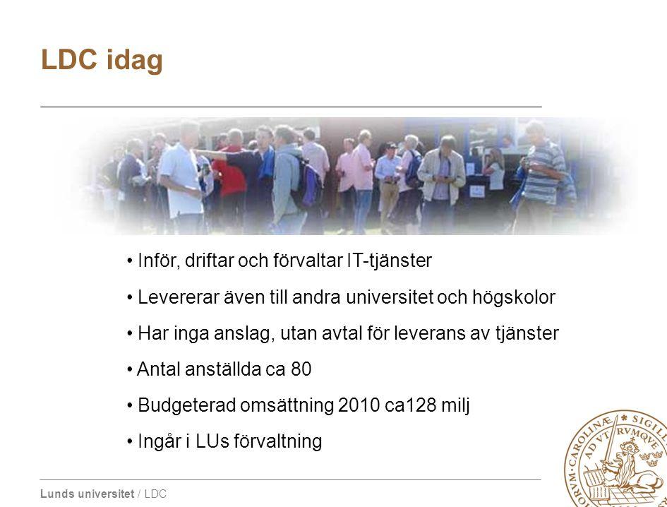 LDC idag Inför, driftar och förvaltar IT-tjänster
