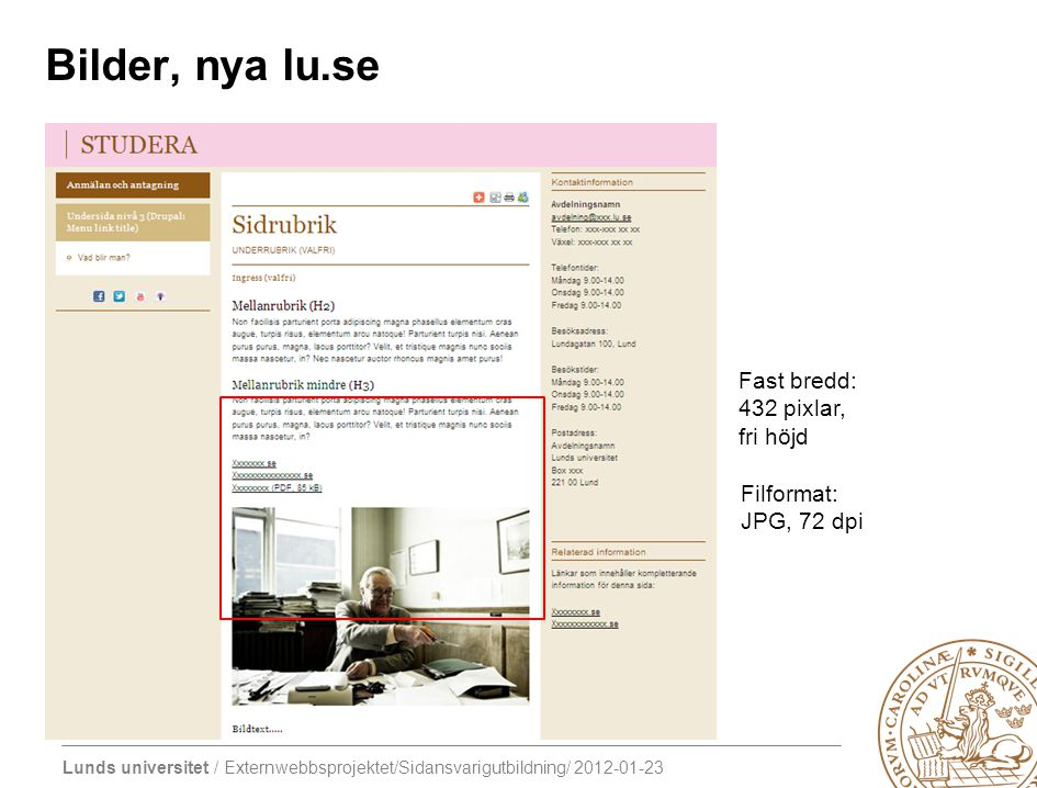 Bilder, nya lu.se Fast bredd: 432 pixlar, fri höjd Filformat: