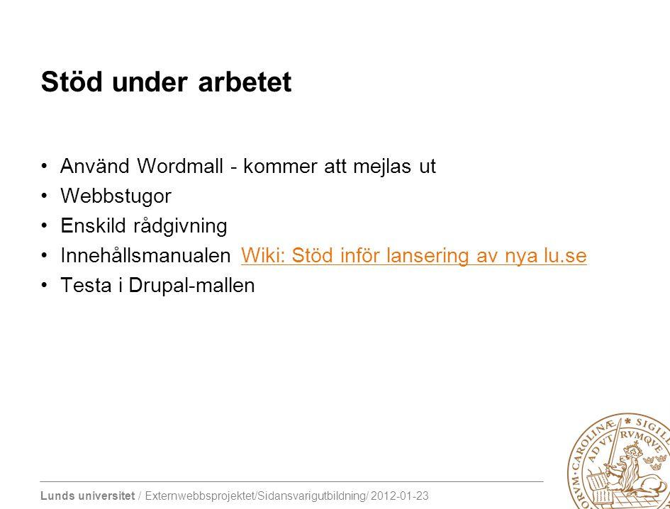 Stöd under arbetet Använd Wordmall - kommer att mejlas ut Webbstugor