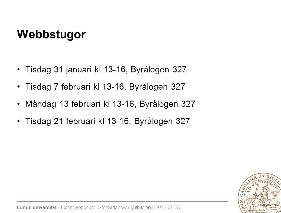Webbstugor Tisdag 31 januari kl 13-16, Byrålogen 327