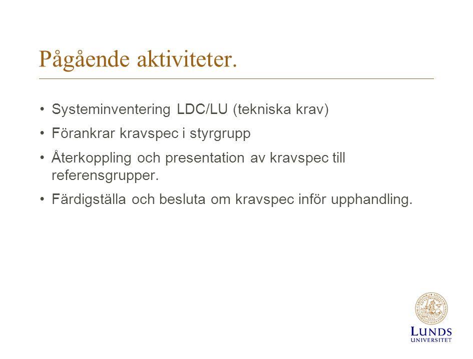 Pågående aktiviteter. Systeminventering LDC/LU (tekniska krav)