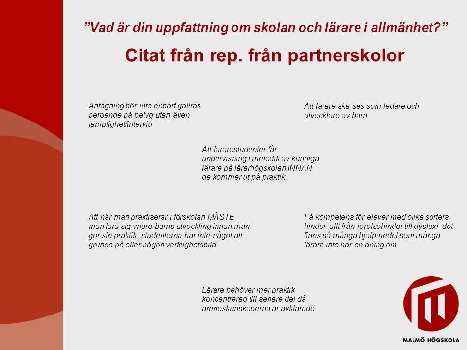 Citat från rep. från partnerskolor