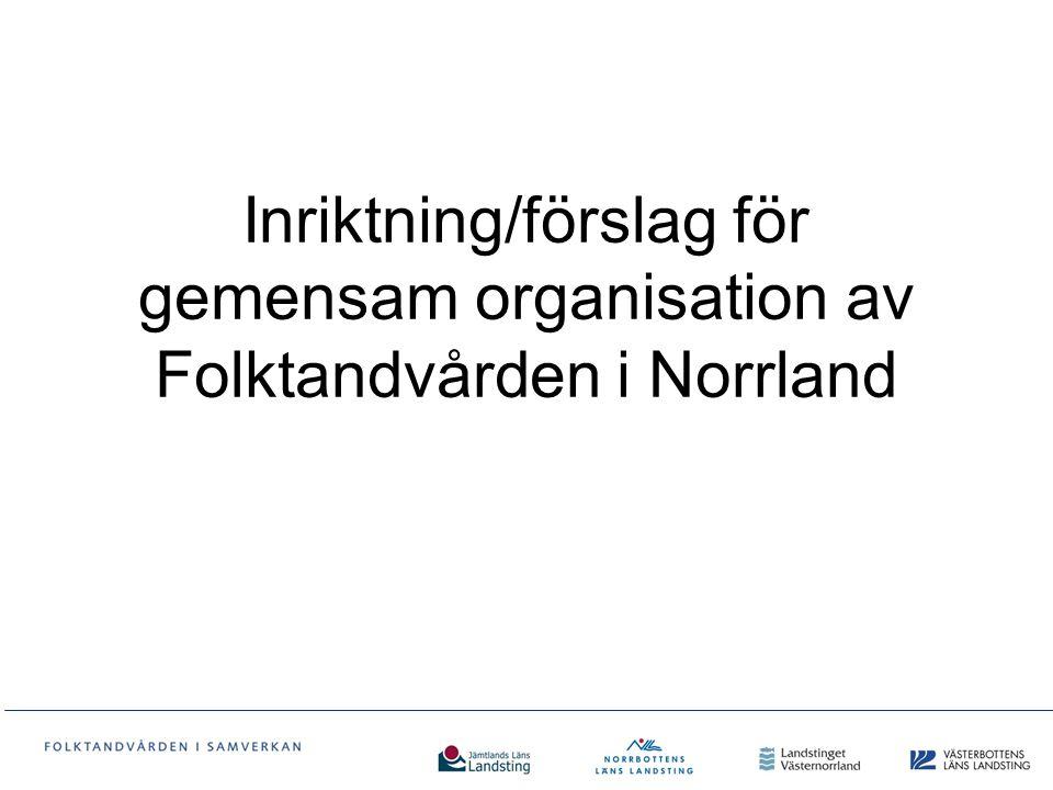 Inriktning/förslag för gemensam organisation av Folktandvården i Norrland