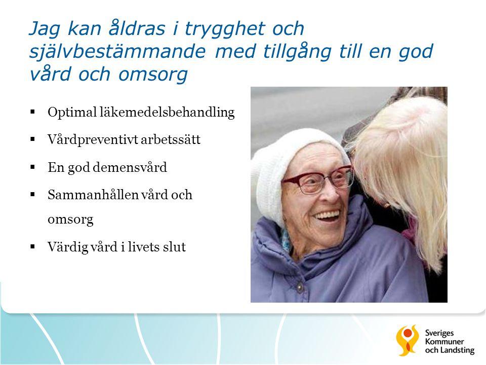 Jag kan åldras i trygghet och självbestämmande med tillgång till en god vård och omsorg