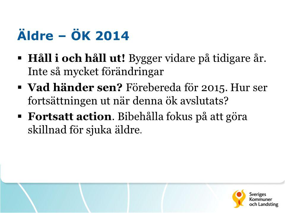 Äldre – ÖK 2014 Håll i och håll ut! Bygger vidare på tidigare år. Inte så mycket förändringar.