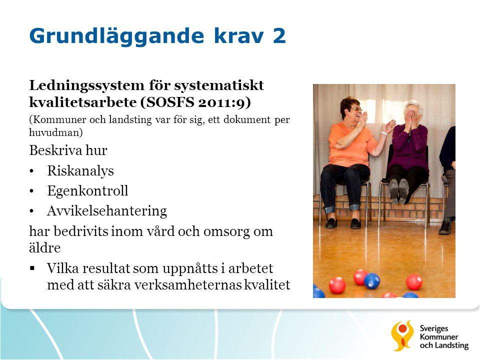 Grundläggande krav 2 Ledningssystem för systematiskt kvalitetsarbete (SOSFS 2011:9) (Kommuner och landsting var för sig, ett dokument per huvudman)