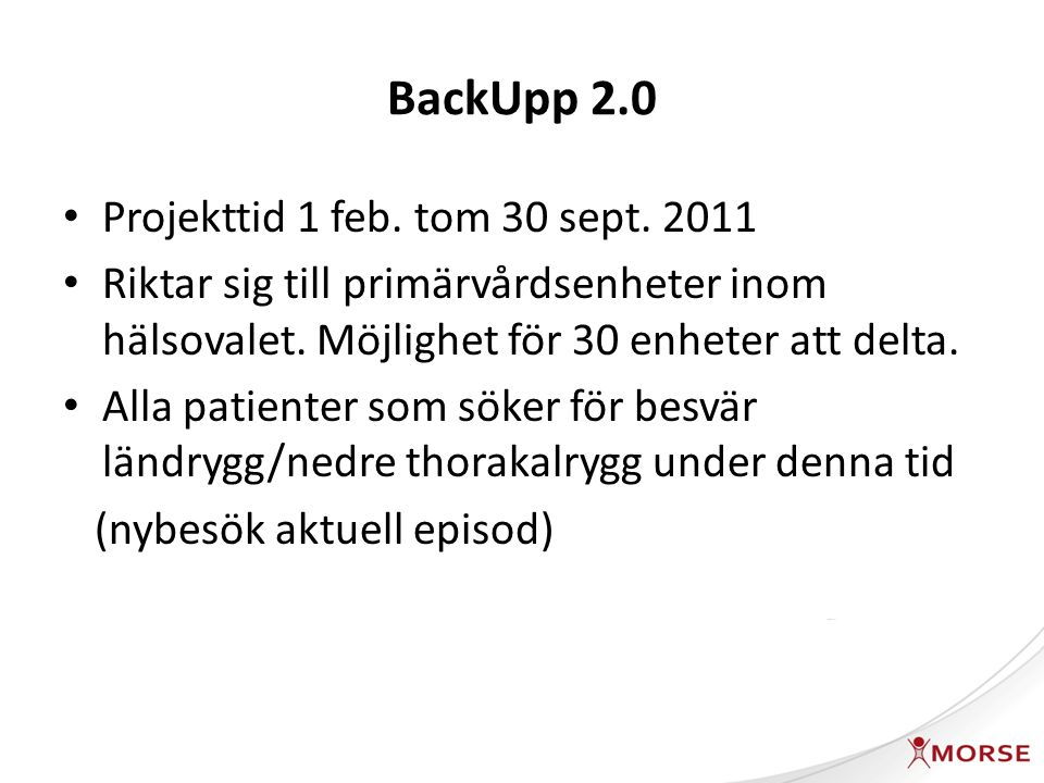 BackUpp 2.0 Projekttid 1 feb. tom 30 sept. 2011