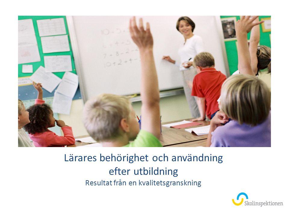 Lärares behörighet och användning efter utbildning