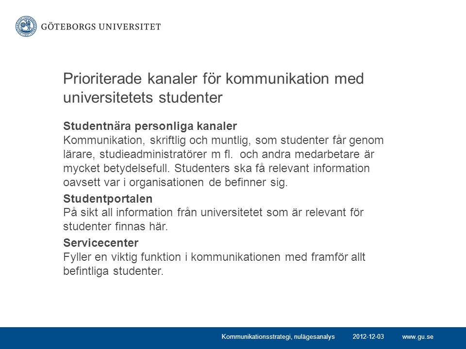 Prioriterade kanaler för kommunikation med universitetets studenter