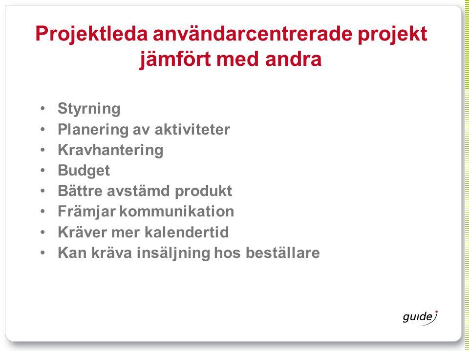 Projektleda användarcentrerade projekt jämfört med andra