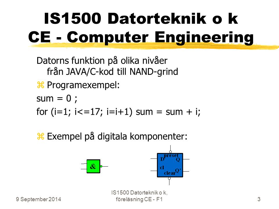 IS1500 Datorteknik o k CE - Computer Engineering