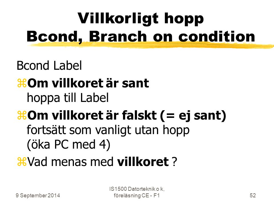 Villkorligt hopp Bcond, Branch on condition