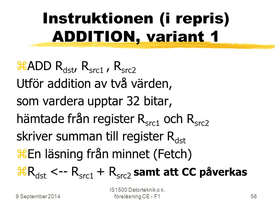Instruktionen (i repris) ADDITION, variant 1