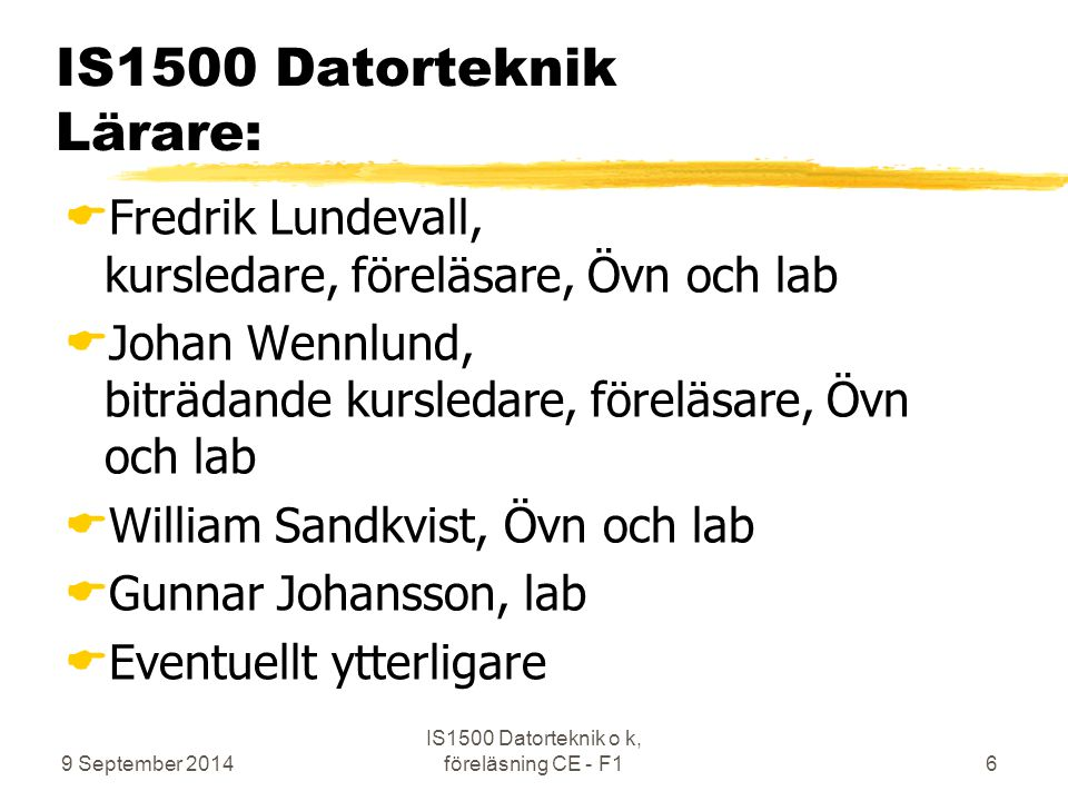 IS1500 Datorteknik Lärare: