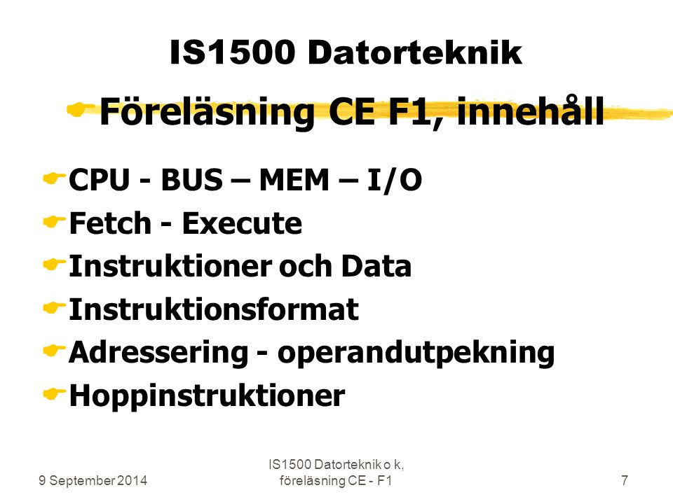 Föreläsning CE F1, innehåll