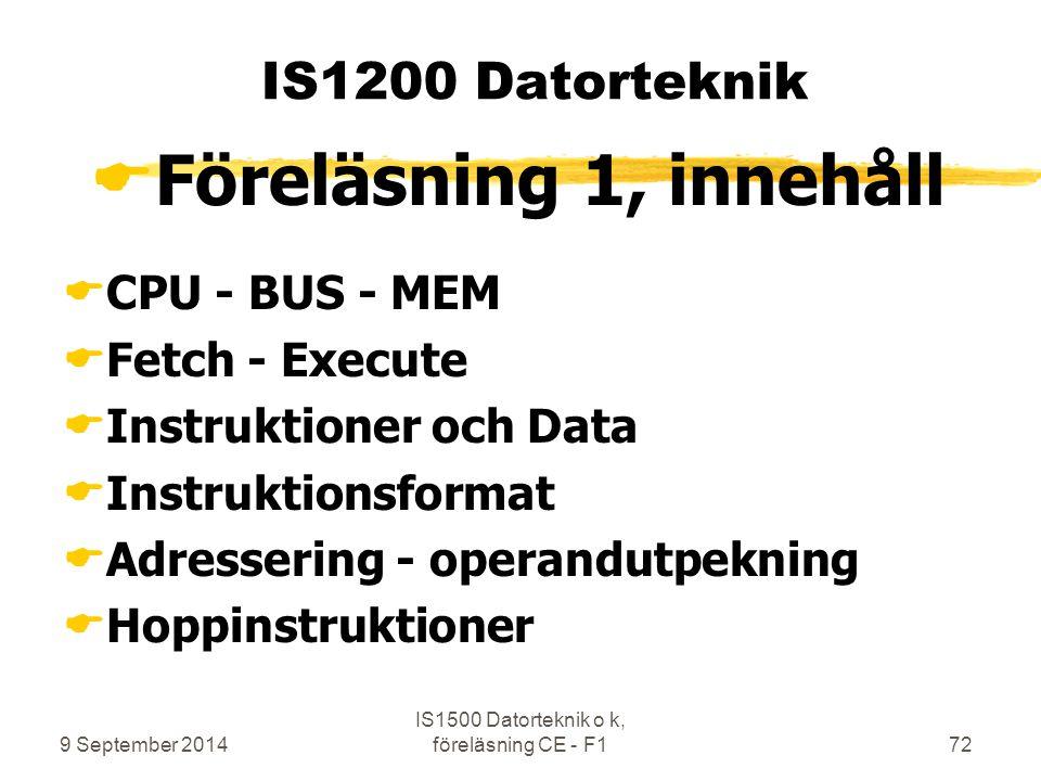 IS1500 Datorteknik o k, föreläsning CE - F1