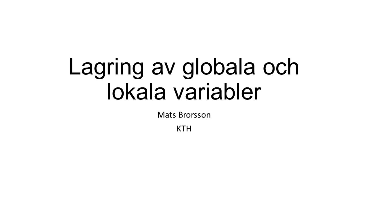 Lagring av globala och lokala variabler