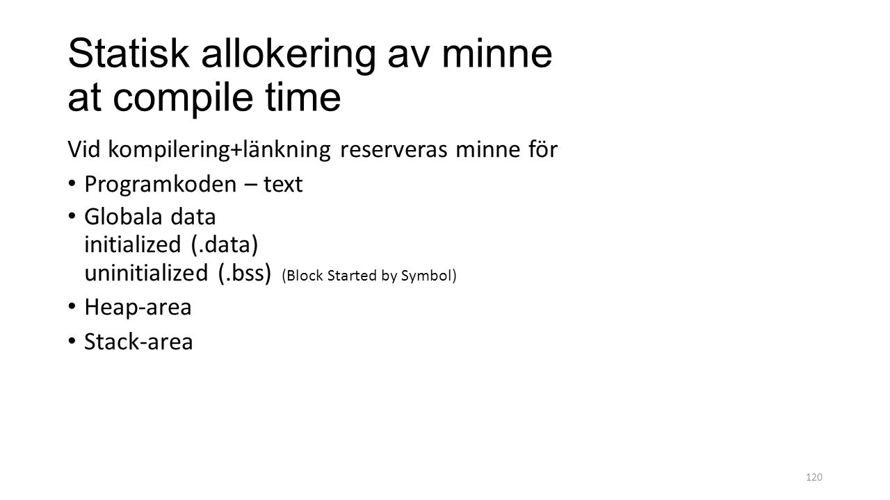 Statisk allokering av minne at compile time