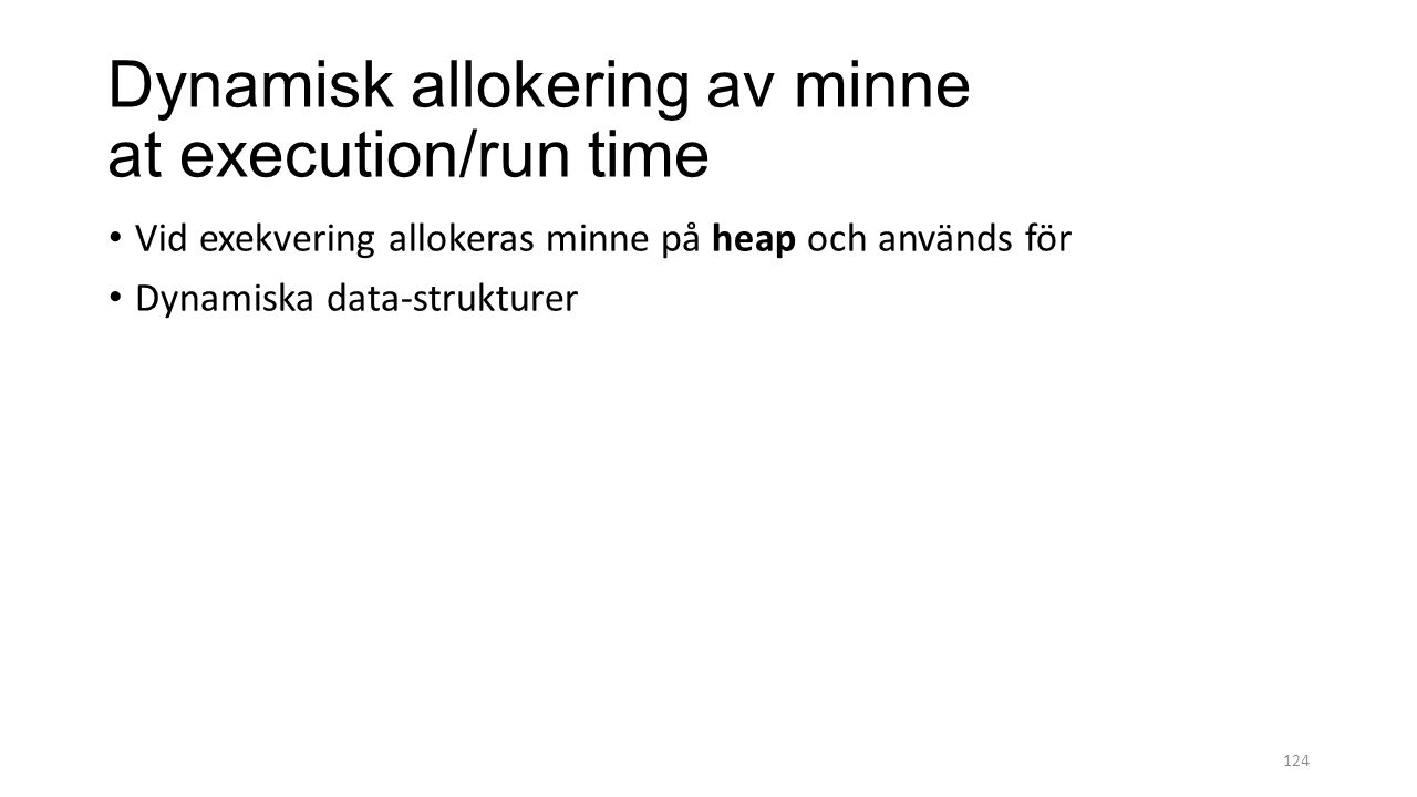 Dynamisk allokering av minne at execution/run time