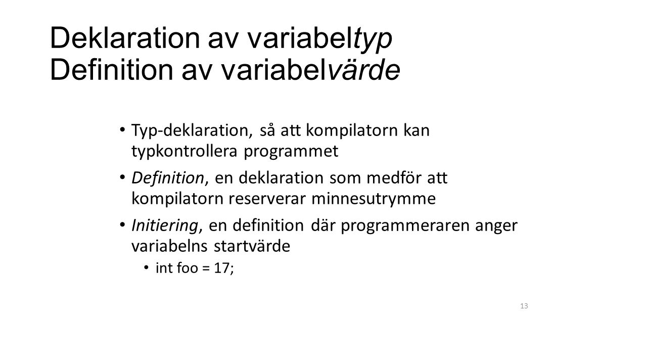 Deklaration av variabeltyp Definition av variabelvärde