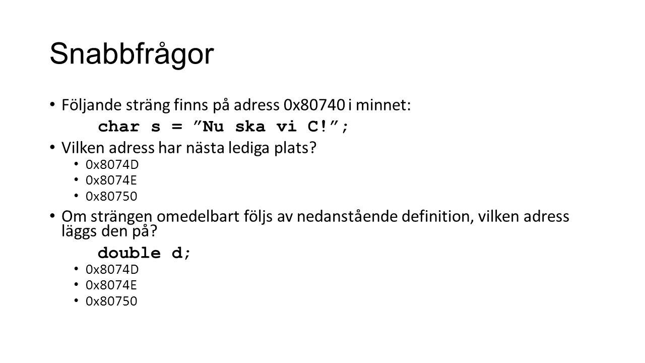 Snabbfrågor Följande sträng finns på adress 0x80740 i minnet: