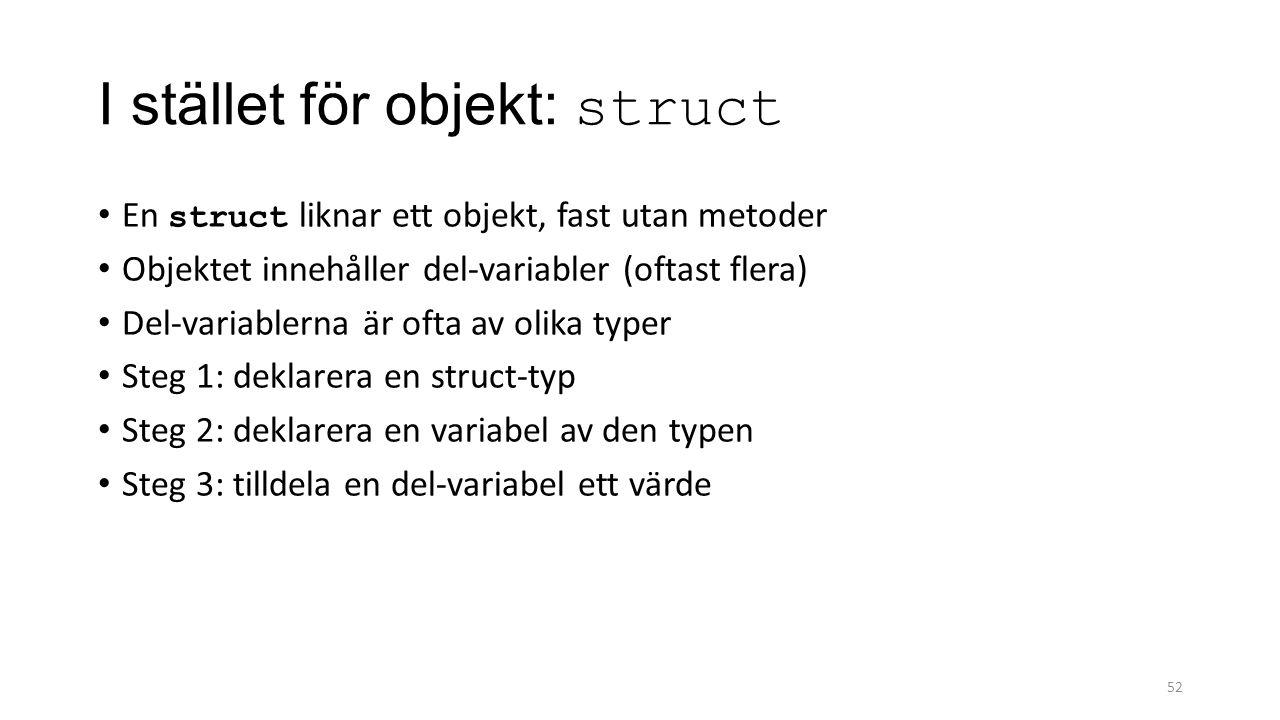 I stället för objekt: struct