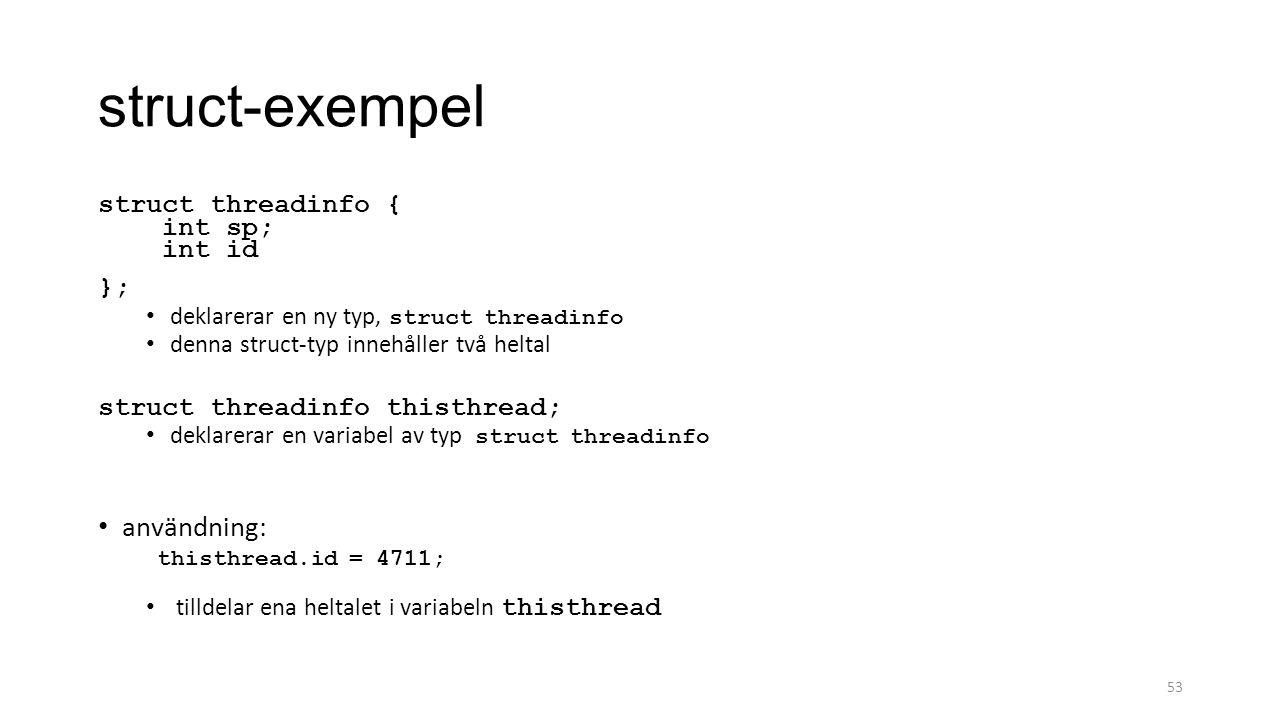 struct-exempel användning: struct threadinfo { int sp; int id };