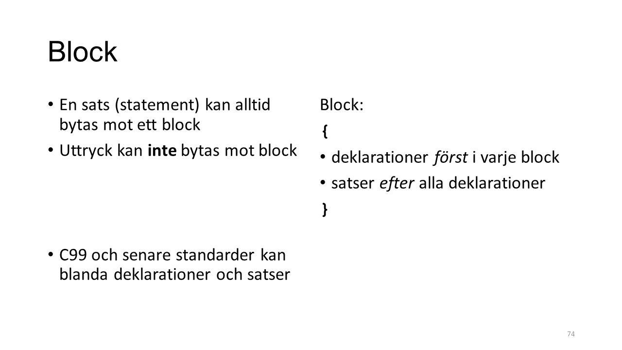 Block En sats (statement) kan alltid bytas mot ett block