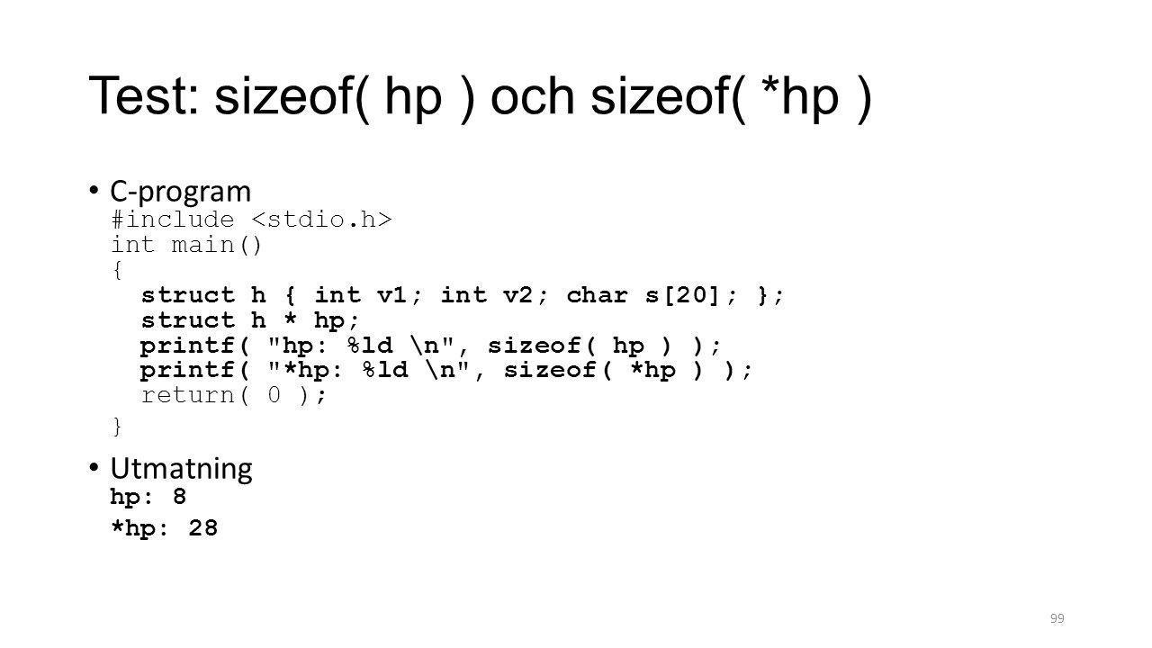 Test: sizeof( hp ) och sizeof( *hp )
