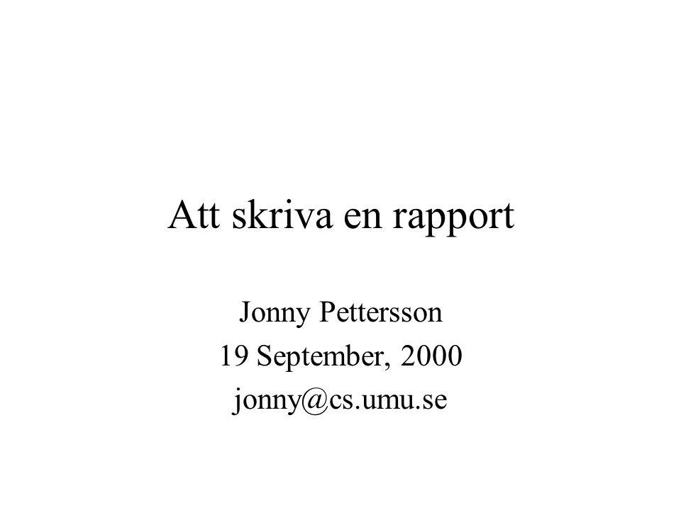 Jonny Pettersson 19 September, 2000 jonny@cs.umu.se