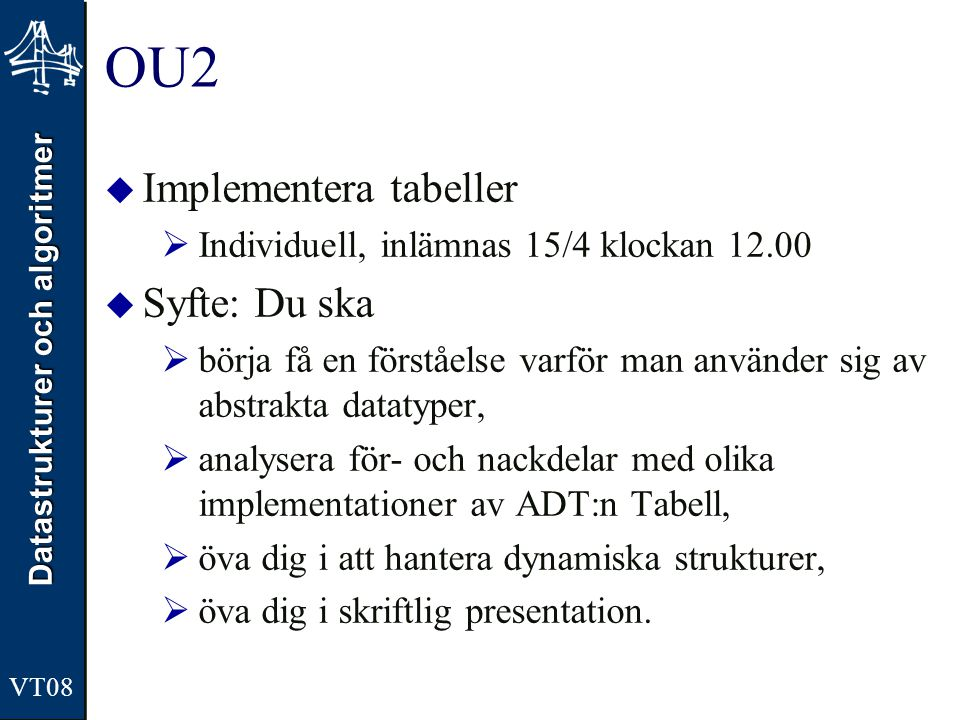OU2 Implementera tabeller Syfte: Du ska