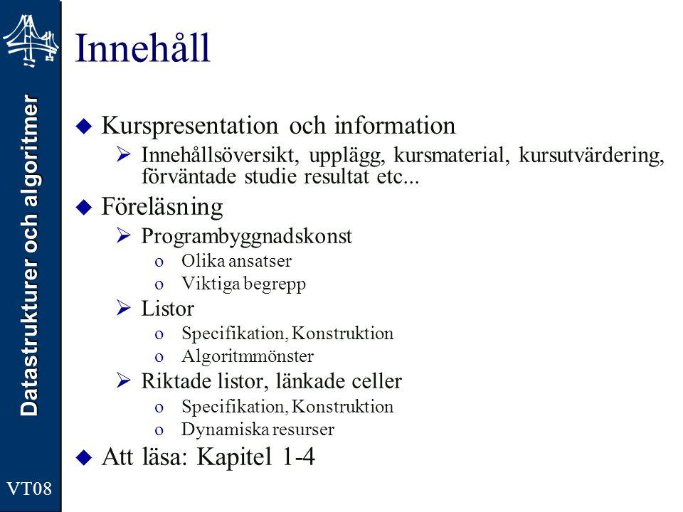 Innehåll Kurspresentation och information Föreläsning
