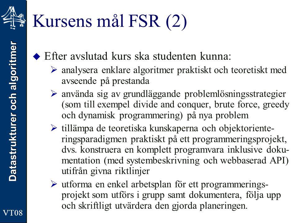 Kursens mål FSR (2) Efter avslutad kurs ska studenten kunna:
