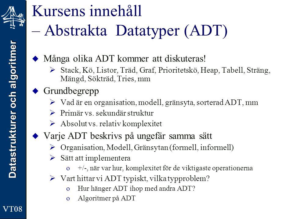 Kursens innehåll – Abstrakta Datatyper (ADT)