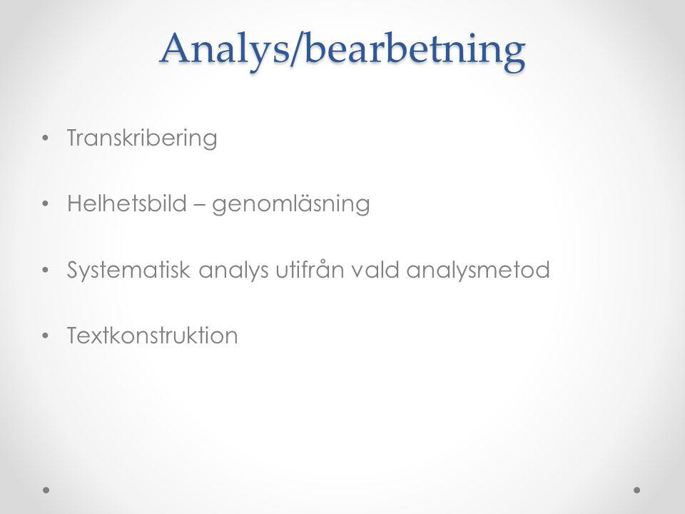 Analys/bearbetning Transkribering Helhetsbild – genomläsning