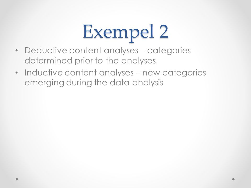 Exempel 2 Deductive content analyses – categories determined prior to the analyses.