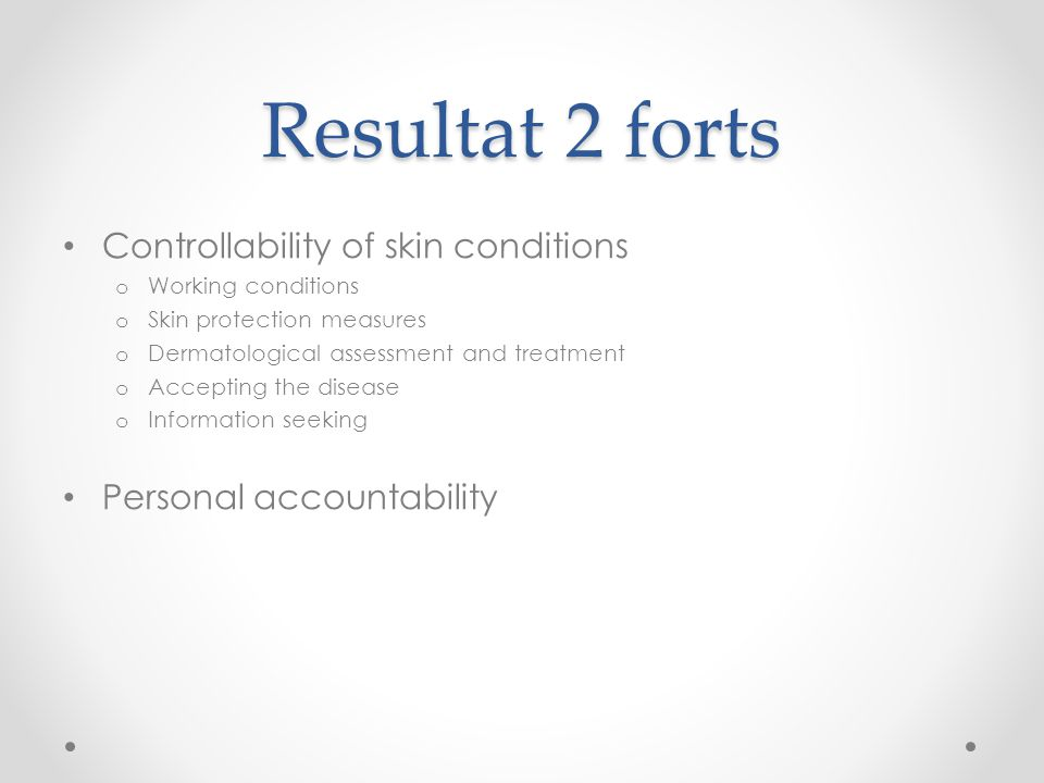 Resultat 2 forts Controllability of skin conditions