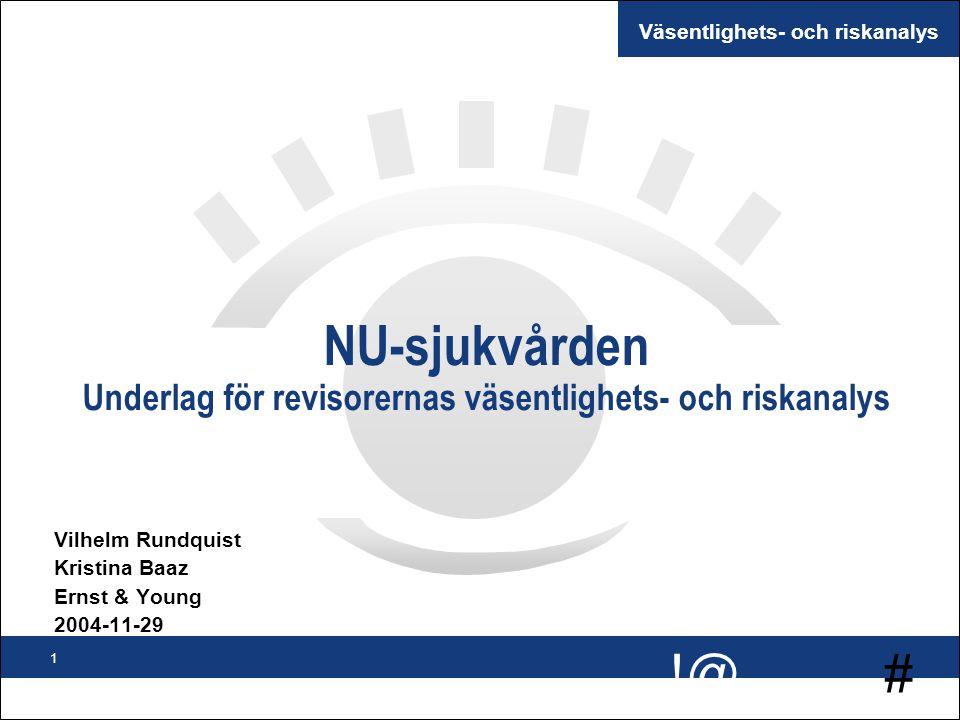 NU-sjukvården Underlag för revisorernas väsentlighets- och riskanalys