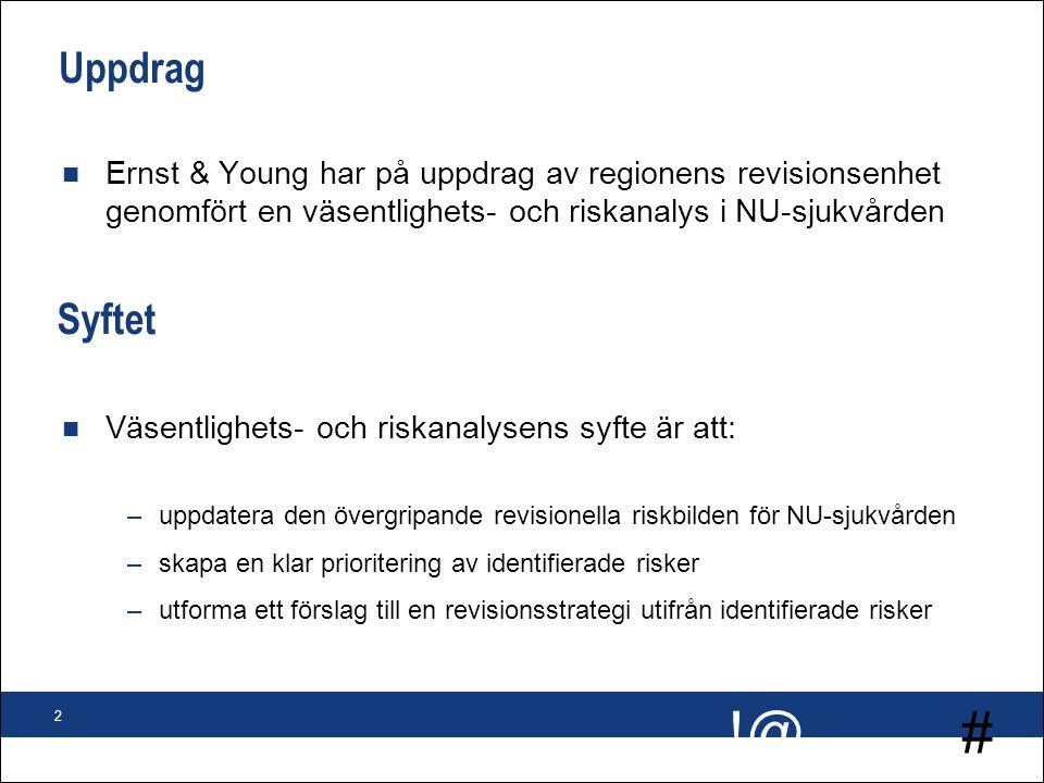 Uppdrag Ernst & Young har på uppdrag av regionens revisionsenhet genomfört en väsentlighets- och riskanalys i NU-sjukvården.